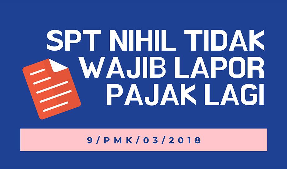 Per Januari 2018, Wajib Pajak tidak perlu lapor SPT Masa Nihil lagi, tapi tidak semua!